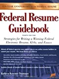 img - for Federal Resume Guidebook: Strategies for Writing a Winning Federal Electronic Resume, KSAs, and Essays, 4th Edition book / textbook / text book