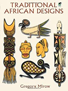 Traditional African Designs (Dover Pictorial Archives) by Dover Publications Inc.