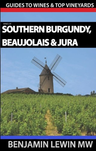 Wines of Southern Burgundy, Beaujolais, and Jura (Guides to Wines and Top Vineyards) (Volume 4) (Jura Wine Book compare prices)