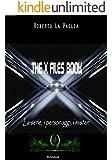 THE X FILES BOOK: La serie, i personaggi, i misteri