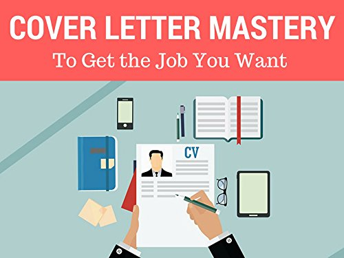 Cover Letter Mastery to Get the Job You Want - Season 1