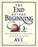 The End of the Beginning: Being the Adventures of a Small Snail (and an Even Smaller Ant) (0152049681) by Tusa, Tricia