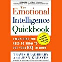 The Emotional Intelligence Quick Book Audiobook by Travis Bradberry, Jean Greaves Narrated by Thom Pinto