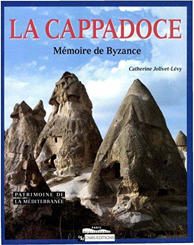 La Cappadoce: Mémoire de Byzance