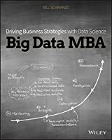 Big Data MBA: Driving Business Strategies with Data Science Front Cover