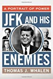 img - for JFK and His Enemies: A Portrait of Power book / textbook / text book