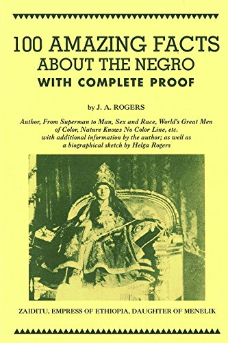 100 Amazing Facts About the Negro with Complete Proof: A Short Cut to The World History of The Negro PDF Download Free