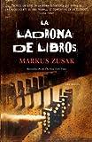 La ladrona de libros (Vintage Espanol) (Spanish Edition) [Paperback] [2010] 1 Ed. Markus Zusak