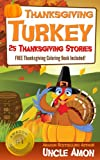 Thanksgiving Turkey (FREE Coloring Book Included!): 25 Thanksgiving Stories for Children