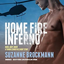 Home Fire Inferno: Burn, Baby, Burn!; A Troubleshooters Short Story Audiobook by Suzanne Brockmann Narrated by Patrick Lawlor, Melanie Ewbank