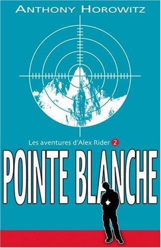 Les Aventures d'Alex Rider (2) : Pointe blanche