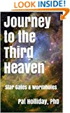 Journey to the Third Heaven (Star Gates & Wormholes)