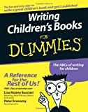Writing Children's Books For Dummies (0764537288) by Lisa Rojany Buccieri