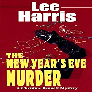 The New Year's Eve Murder: A Christine Bennett Mystery, Book 9 | [Lee Harris]
