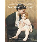 A Grandparents' Book: Our Story, Our Life. A Record of Your Life for Your Familyby Nick Wells