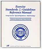 Exercise Standards and Guidelines a Reference Manual for Fitness Professionals