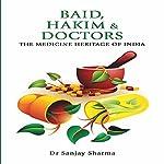 Baid, Hakim & Doctors: The Medicine Heritage of India | Dr. Sanjay Sharma
