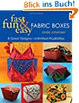Fast, Fun & Easy Fabric Boxes: 8 Grea...