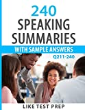 240 Speaking Summaries with Sample Answers Q211-240 (240 Speaking Summaries 30 Day Pack)