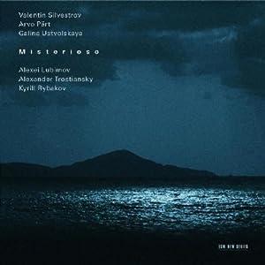 Misterioso: Part, Silvestrov, Ustvolskaya