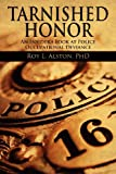 img - for Tarnished Honor: An Insider's Look at Police Occupational Deviance book / textbook / text book