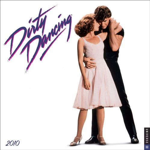 Dirty Dancing 2010 Wall Calendar
