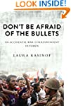 Don't Be Afraid of the Bullets: An Ac...