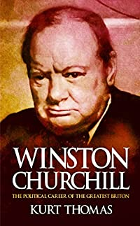 Winston Churchill: The Political Career Of The Greatest Briton by Kurt Thomas ebook deal