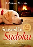 Will Shortz Presents Snowed-In Sudoku: 200 Challenging Puzzles