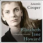 Elizabeth Jane Howard: A Dangerous Innocence   Artemis Cooper