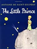 The Little Prince (0152023984) by Antoine de Saint-Exupéry