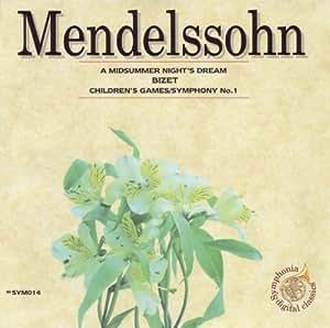 メンデルスゾーン 真夏の夜の夢/ビゼー「子供の遊び」/交響曲第1番 (ヨーロッパ直輸入盤)
