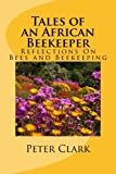 img - for Tales of an African Beekeeper: Reflections on Bees and Beekeeping book / textbook / text book