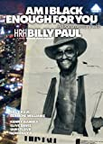 Billy Paul: Am I Black Enough For You [DVD] [2008] [2010]