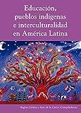 img - for Educaci n, pueblos ind genas e interculturalidad en Am rica Latina (Spanish Edition) book / textbook / text book