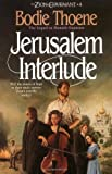 Jerusalem Interlude (Zion Covenant, Book 4) (1556610807) by Bodie & Brock Thoene