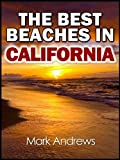 Search : The Best Beaches in California: The top 20 California beaches for a wonderful beach vacation (U.S. Beach Guides)