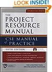 The Project Resource Manual: CSI Manu...
