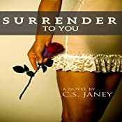 Surrender to You | [C.S. Janey]
