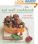 THE EAT WELL COOKBOOK: Gluten-free an...