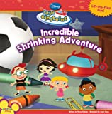 The Incredible Shrinking Adventure (Disney's Little Einsteins (8x8)) (1423110080) by Kelman, Marcy