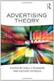 Advertising Theory (Routledge Communication Series) [Paperback] [2012] 1 Ed. Shelly Rodgers, Esther Thorson
