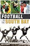 Football in the South Bay (Sports History)