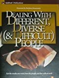 img - for Dealing with Different, Diverse (& Difficult) People book / textbook / text book
