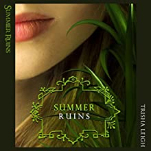 Summer Ruins: The Last Year, Book 4 (       UNABRIDGED) by Trisha Leigh Narrated by Brielle Silvestri
