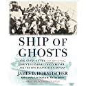 Ship of Ghosts Audiobook by James D. Hornfischer Narrated by Robertson Dean