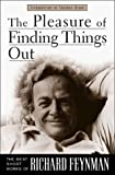 img - for By Richard P. Feynman The Pleasure of Finding Things Out: The Best Short Works of Richard Feynman (Helix Books) (1st First Edition) [Hardcover] book / textbook / text book
