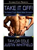 Take It Off! The Naked Truth About Male Strippers