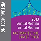 2013 Annual Meeting Virtual Meeting: Gastrointestinal Cancer Track