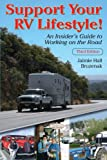 Support Your RV Lifestyle! An Insiders Guide to Working on the Road, 3rd ed.